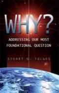 Why?: Addressing Our Most Foundational Question