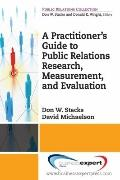 Practioner's Guide to Public Relations Research, Measurement and Evaluation