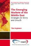 The Emerging Markets of the Middle East: Strategies for Entry and Growth (International Busi...