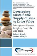 Developing a Sustainable Supply Chain : Management Issues, Insights, Concepts, and Tools