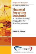 Financial Reporting Standards: A Decision-Making Perspective for Non-Accountants (Financial ...