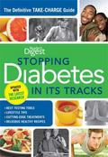 Stopping Diabetes in its Tracks : The Definitive Take-Charge Guide