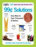 99-Cent Solutions : Easy Ways to Save Thousands of Dollars