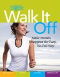 Walk It Off : Lose Weight the Easy WayLook Great * Get Healthy * Eat Well * Embrace Life