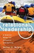 Relational Leadership (Revised Edition): A Biblical Model for Influence and Service