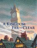 Kingdom Far and Clear : The Complete Swan Lake Trilogy