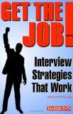 Get The Job! Interview Strategies That Work