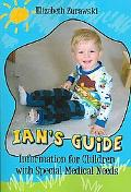 Ian's Guide: Information for Children with Special Medical Needs