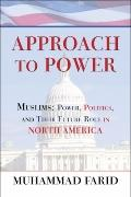 Approach to Power: Muslims: Power, Politics, and Their Future Role in North America