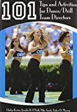 101 Tips and Activities for Dance/Drill Team Directors