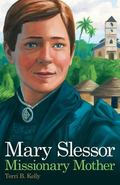 Mary Slessor: Missionary Mother