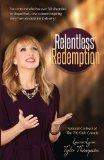 Relentless Redemption: For Everyone Who Has Ever Felt Discarded or Disqualified...one Woman'...