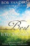 What If the Best Is Yet to Come: A Practical Guide to Pastoral Retirement & Replacement