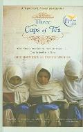 Three Cups of Tea: One Man's Mission to Promote Peace... One School at a Time