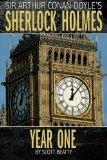 Sherlock Holmes: Year One A Novel
