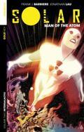 Solar: Man of the Atom Volume 2: Intergalactic : Man of the Atom Volume 2: Intergalactic