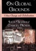 On Global Grounds: Urban Change and Globalization