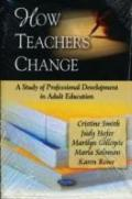 How Teachers Change: A Study of Professional Development in Adult Education