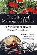 The Effects of Marriage on Health: A Synthesis of Recent Research Evidence