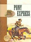 Pony Express (Events in American History)