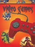 Video Games (Let's Explore Technology)