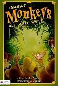 Great Monkeys All Are We