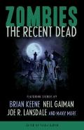 Zombies : The Recent Dead
