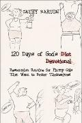 120 Days of God's Diet (No), Devotional (No), Restoration Routine for Plump Gals That Want t...