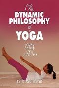 The Dynamic Philosophy of Yoga: Healing the Body, Mind, and the Soul