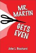 Mr. Martin Gets Even