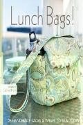 Lunch Bags! : 25 Handmade Sacks and Wraps to Sew Today
