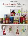Scandinavian Stitches : 21 Playful Projects with Seasonal Flair