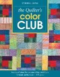 Quilter's Color Club : Secrets of Value, Temperature and Special Effects - 12 Hands-On Exerc...