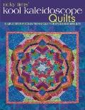 Ricky Tims' Kool Kaleidoscope Quilts : Simple Strip-Piecing Technique for Stunning Results