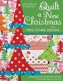 Quilt a New Christmas with Piece O'Cake Designs: Appliqued Quilts, Embellished Stockings & P...