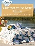 Summer at the Lake Quilts : 11 New Projects from Maw Bell Designs, Quilts, Bags and More