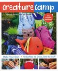 Creature Camp : Make Your Own 18 Softies to Draw, Sew and Stuff