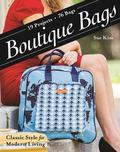 Boutique Bags : Classic Style for Modern Living - 19 Projects 76 Bags