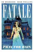 Fatale Volume 4: Pray for Rain : Pray for Rain