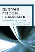 Demystifying Professional Learning Communities: School Leadership at Its Best