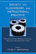 Society, the Classroom, and Instructional Practice: Perspectives on Issues Affecting the Sec...