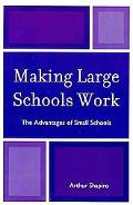 Making Large Schools Work: Undoing the Effects of Rapid Escalation