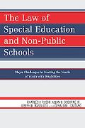 The Law of Special Education and Non-Public Schools: Major Challenges in Meeting the Needs o...