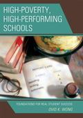 High-Poverty, High-Performing Schools : Foundations for Real Student Success