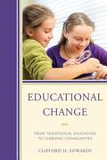 Educational Change : From Traditional Education to Learning Communities
