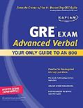 Kaplan GRE Exam Advanced Verbal: Your Only Guide to an 800 (Perfect Score Series)