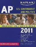 Kaplan AP U.S. Government and Politics 2011 (Kaplan Ap Us Government and Politics)