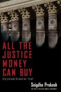 All the Justice Money Can Buy : Corporate Greed on Trial