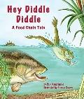 Hey Diddle Diddle : A Food Chain Tale