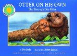 Otter on his Own: The Story of the Sea Otter (Smithsonian Oceanic Collection Book) (with eas...